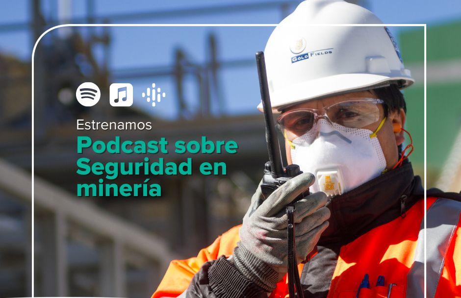 Gold Fields estrena podcast sobre seguridad en minería